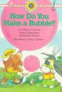 How do you make a bubble? by William H. Hooks