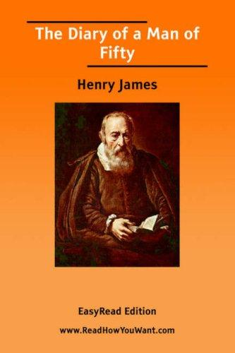 The diary of a man of fifty by Henry James, Jr.