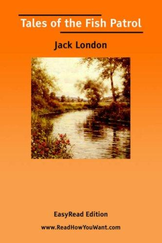 Tales of the Fish Patrol by Jack London