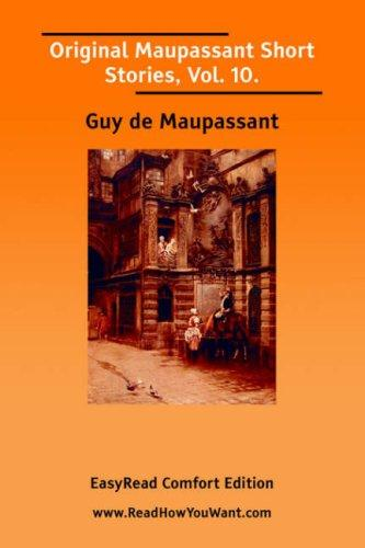 Download Original Maupassant Short Stories, Vol. 10. EasyRead Comfort Edition