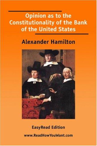 Opinion as to the Constitutionality of the Bank of the United States EasyRead Edition