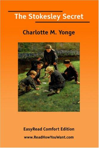 The Stokesley Secret [EasyRead Comfort Edition] by Charlotte Mary Yonge