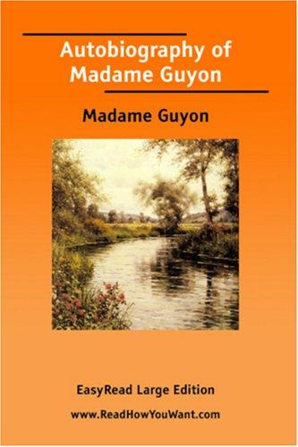 Download Autobiography of Madame Guyon EasyRead Large Edition