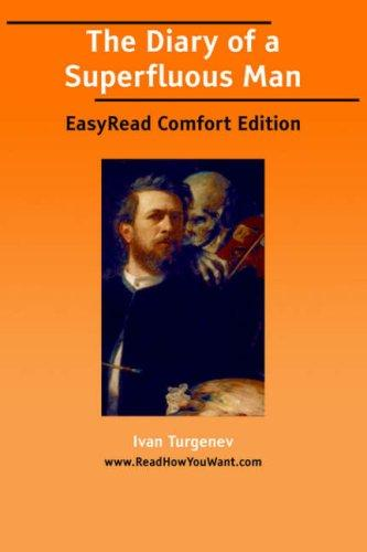 The Diary of a Superfluous Man EasyRead Comfort Edition