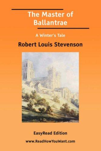The Master of Ballantrae A Winter's Tale EasyRead Edition