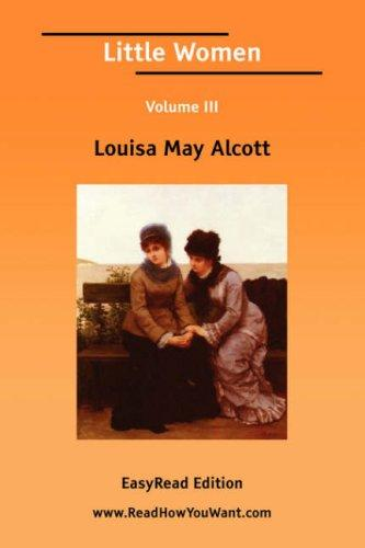 Little Women Volume III EasyRead Edition