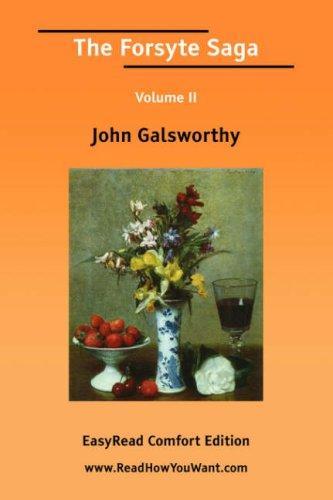 The Forsyte Saga Volume II EasyRead Comfort Edition