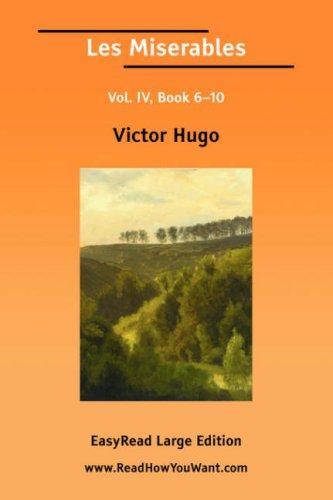 Les Miserables Vol. IV, Book 610 EasyRead Large Edition
