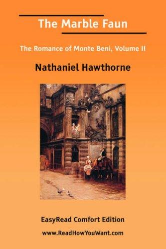 The Marble Faun The Romance of Monte Beni, Volume 2 EasyRead Comfort Edition