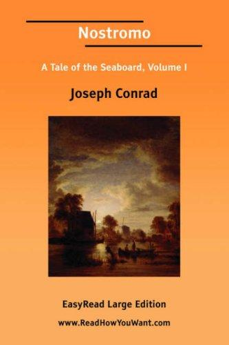 Download Nostromo A Tale of the Seaboard, Volume I EasyRead Large Edition