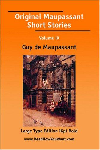 Download Original Maupassant Short Stories Volume IX (Large Print)