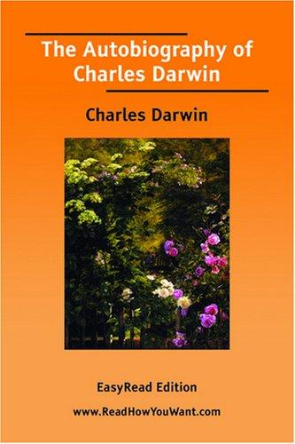 The Autobiography of Charles Darwin EasyRead Edition