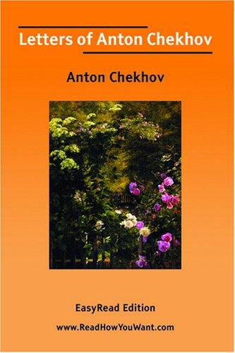 Letters of Anton Chekhov EasyRead Edition