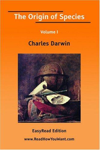 The Origin of Species Volume I EasyRead Edition