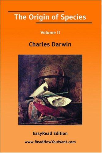 Download The Origin of Species Volume II EasyRead Edition