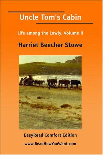 Uncle Tom's Cabin Life among the Lowly, Volume II EasyRead Comfort Edition