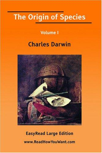 Download The Origin of Species Volume I EasyRead Large Edition