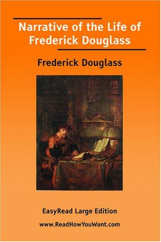 Narrative of the Life of Frederick Douglass EasyRead Large Edition