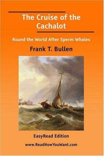 Download The Cruise of the Cachalot Round the World After Sperm Whales EasyRead Edition