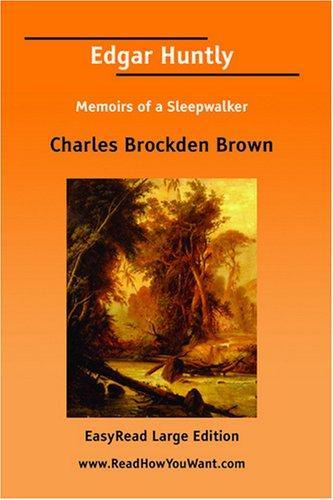 Download Edgar Huntly Memoirs of a Sleepwalker EasyRead Large Edition