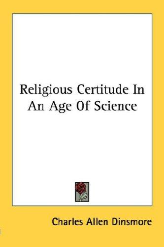 Download Religious Certitude In An Age Of Science