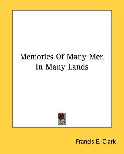 Memories Of Many Men In Many Lands