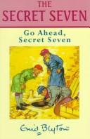 Download Go Ahead, Secret Seven (Galaxy Children's Large Print Books)