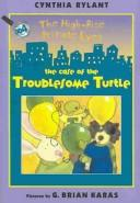 Download The Case of the Troublesome Turtle (High-Rise Private Eyes)