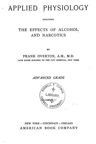 Applied physiology, including the effects of alcohol and narcotics