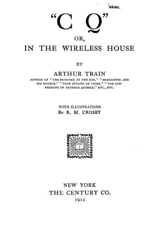 """C Q"", or, In the wireless house"