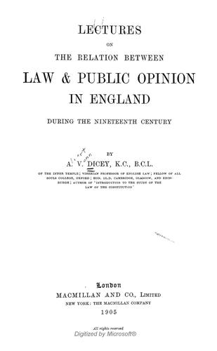 Lectures on the relation between law & public opinion in England during the nineteenth century