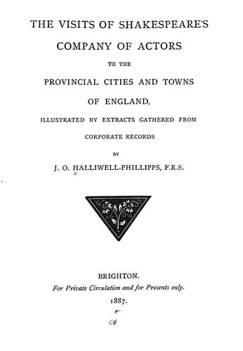 Download The visits of Shakespeare's company of actors to the provincial cities and towns of England