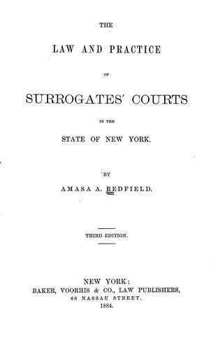 Download The law and practice of Surrogates' courts in the state of New York.