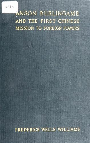 Download Anson Burlingame and the first Chinese mission to foreign powers