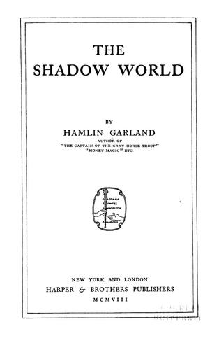 The shadow world by Hamlin Garland
