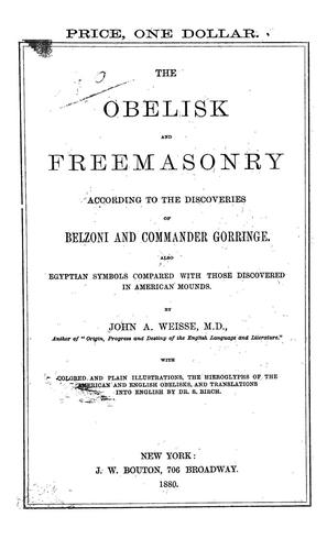 Download The obelisk and Freemasonry according to the discoveries of Belzoni and Commander Gorringe