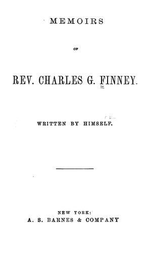 Memoirs of Rev. Charles G. Finney.