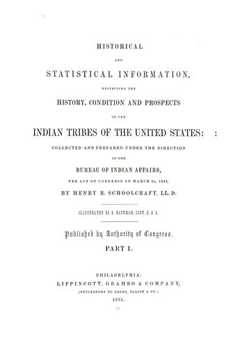 Historical and statistical information respecting the history, condition, and prospects of the Indian tribes of the United States