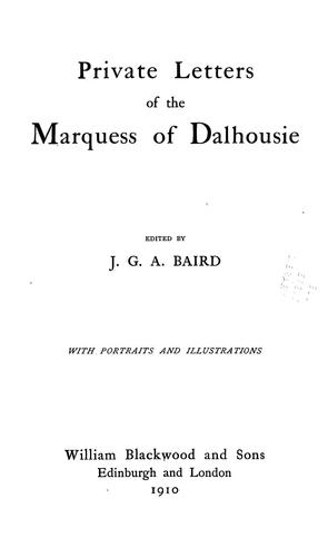 Private letters of the Marquess of Dalhousie