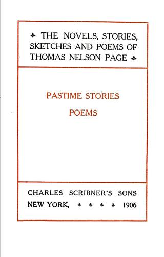 The novels, stories, sketches, and poems of Thomas Nelson Page.