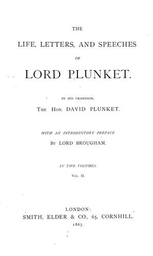 The life, letters, and speeches of Lord Plunket.