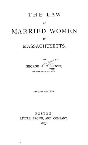 The law of married women in Massachusetts.