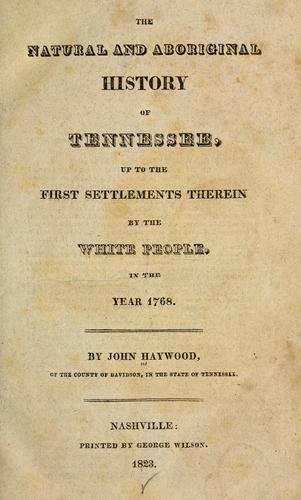 The natural and aboriginal history of Tennessee