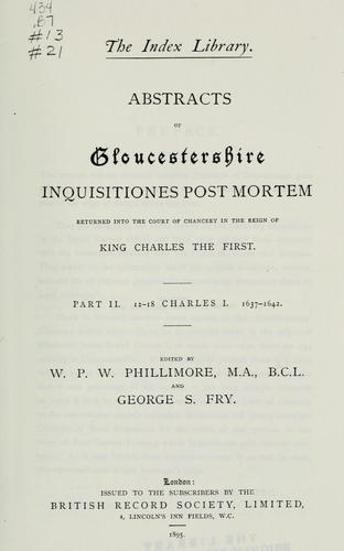 Download Abstracts of Gloucestershire Inquisitiones post mortem returned into the Court of chancery.