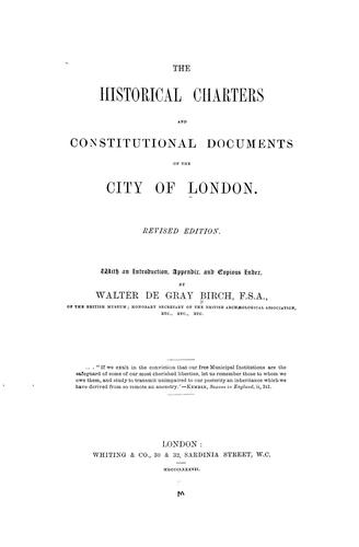 The historical charters and constitutional documents of the City of London.