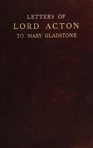 Download Letters of Lord Acton to Mary, daughter of the Right Hon. W.E. Gladstone