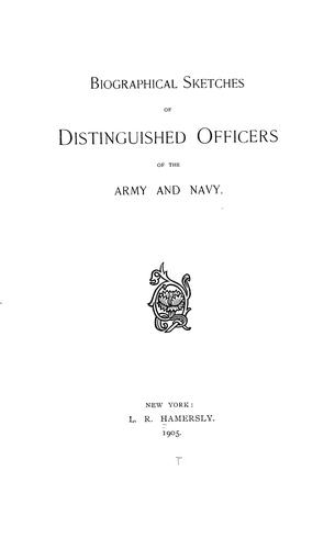 Biographical sketches of distinguished officers of the army and navy.