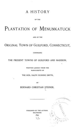 Download A history of the plantation of Menunkatuck and of the original town of Guilford, Connecticut
