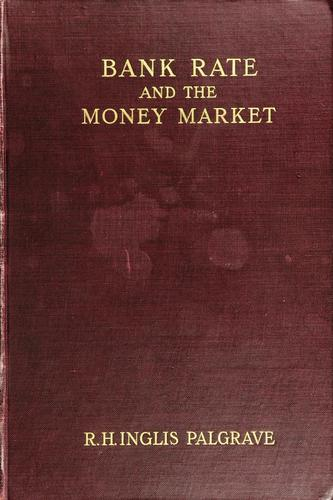 Download Bank rate and the money market in England, France, Germany, Holland, and Belgium, 1844-1900
