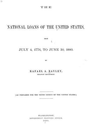 The national loans of the United States, from July 4, 1776, to June 30, 1880.